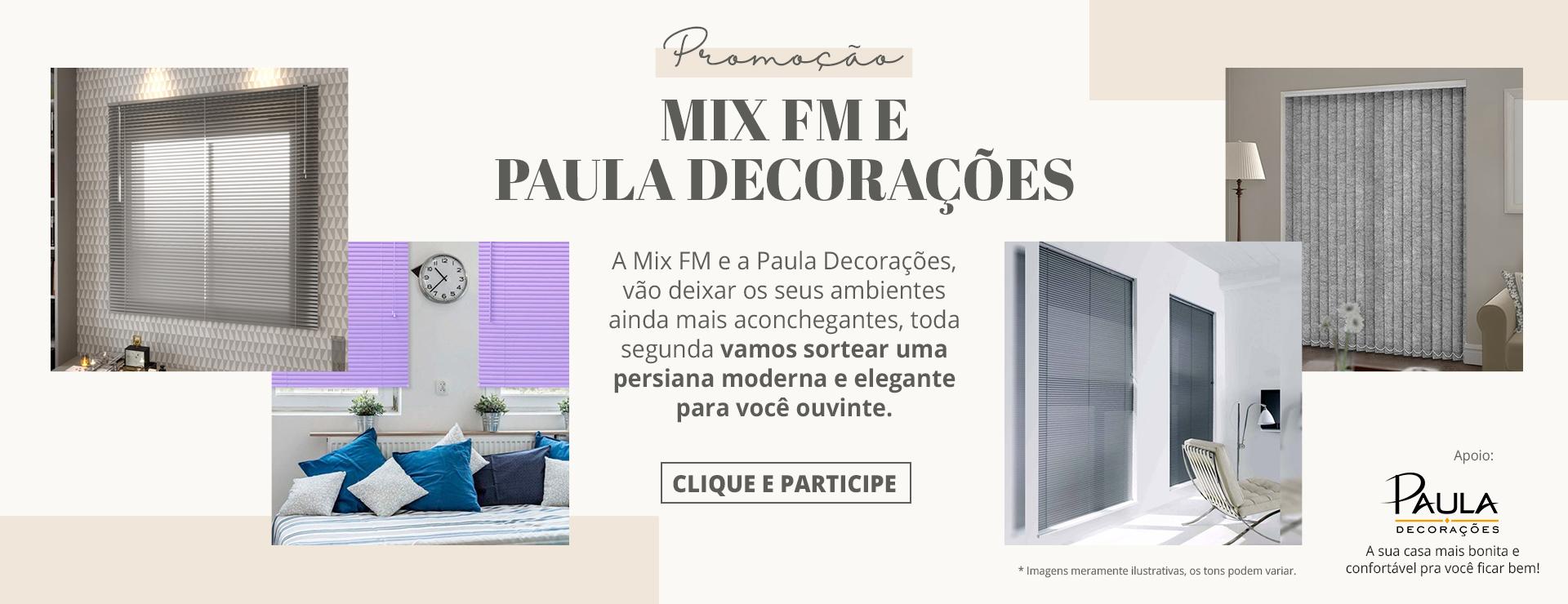 Promoção Mix FM e PAULA DECORAÇÕES